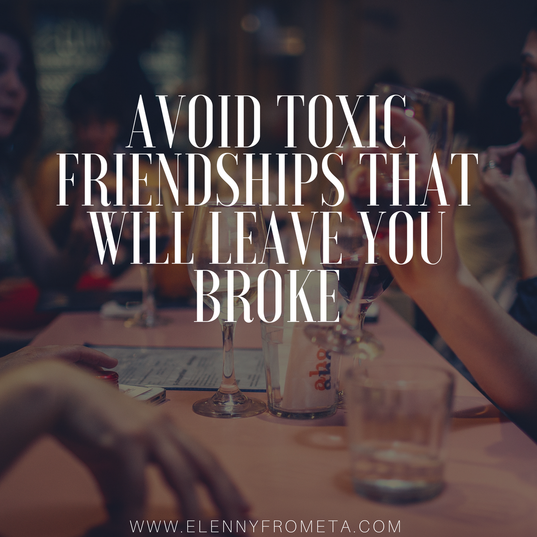 Avoid Toxic Friendships That Will Leave You Broke