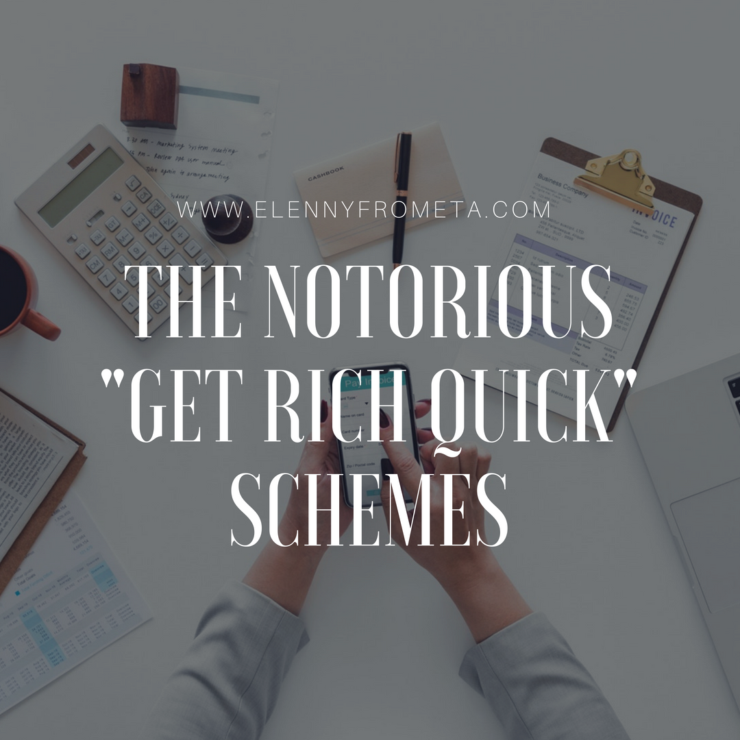 "The Notorious ""Get Rich Quick"" Schemes"