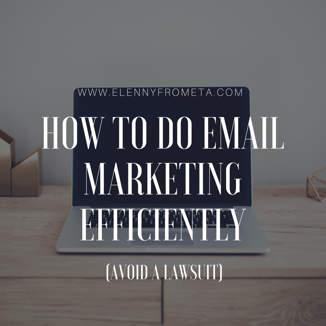 How To Do Email Marketing Effectively (Avoid a Lawsuit)