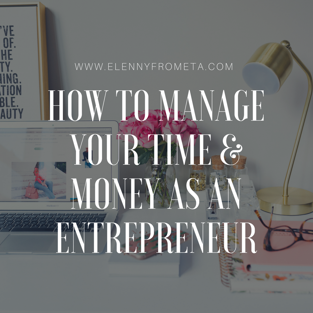 How to Manage Your Time & Money as an Entrepreneur