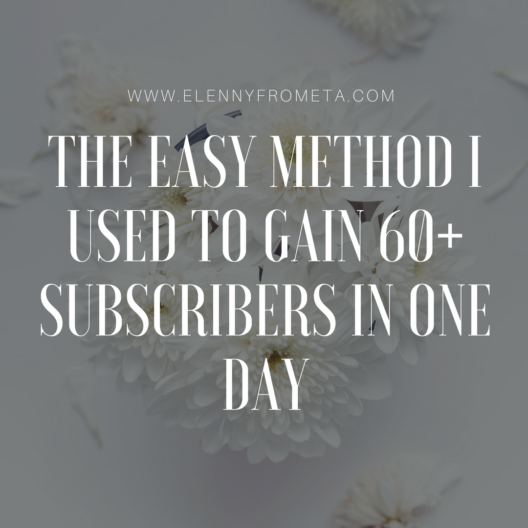 The Easy Method I Used to Gain 60+ Subscribers in One Day