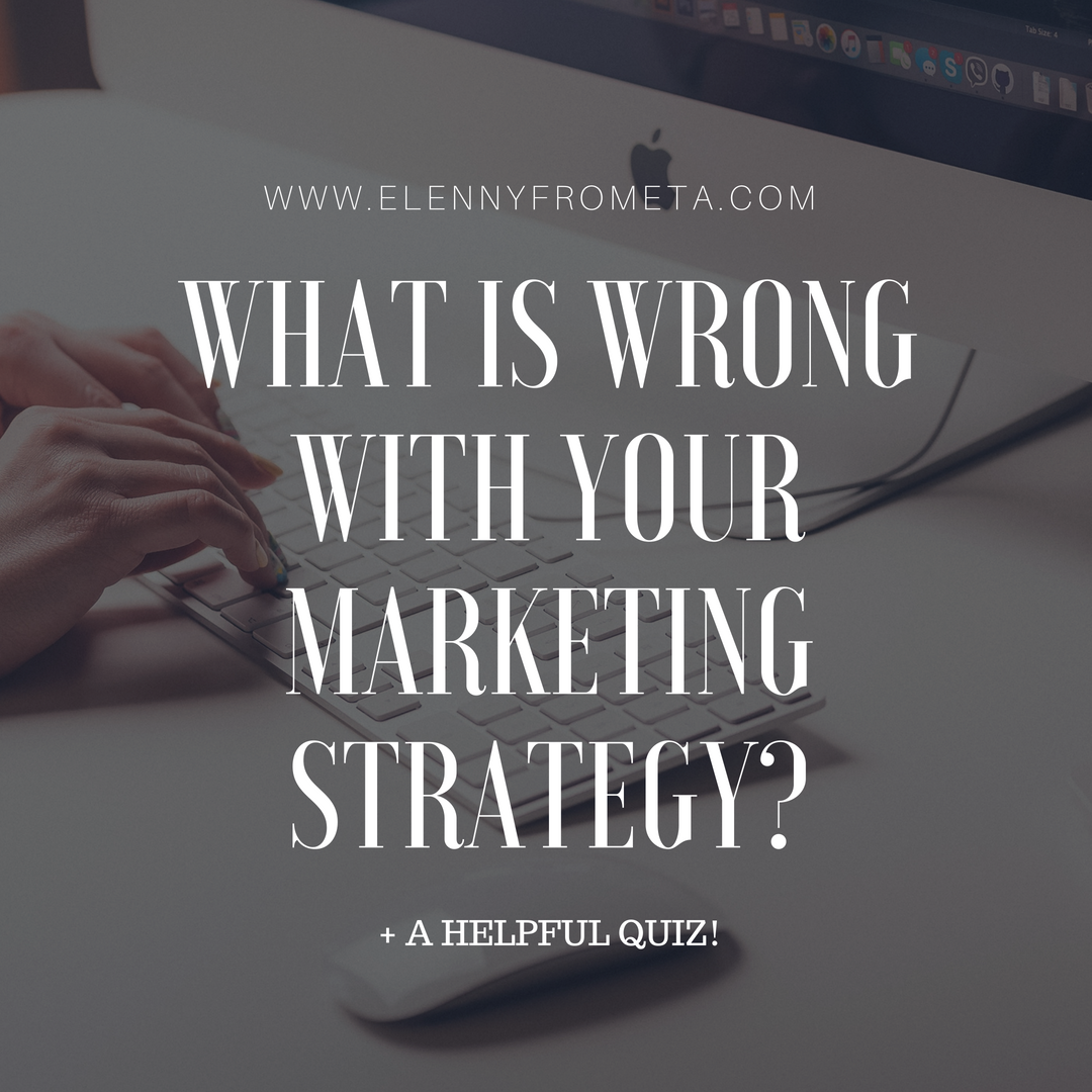 What is Wrong With Your Marketing Strategy?