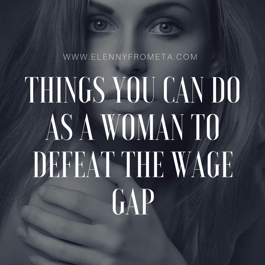 Things You Can Do As a Woman To Defeat The Wage Gap