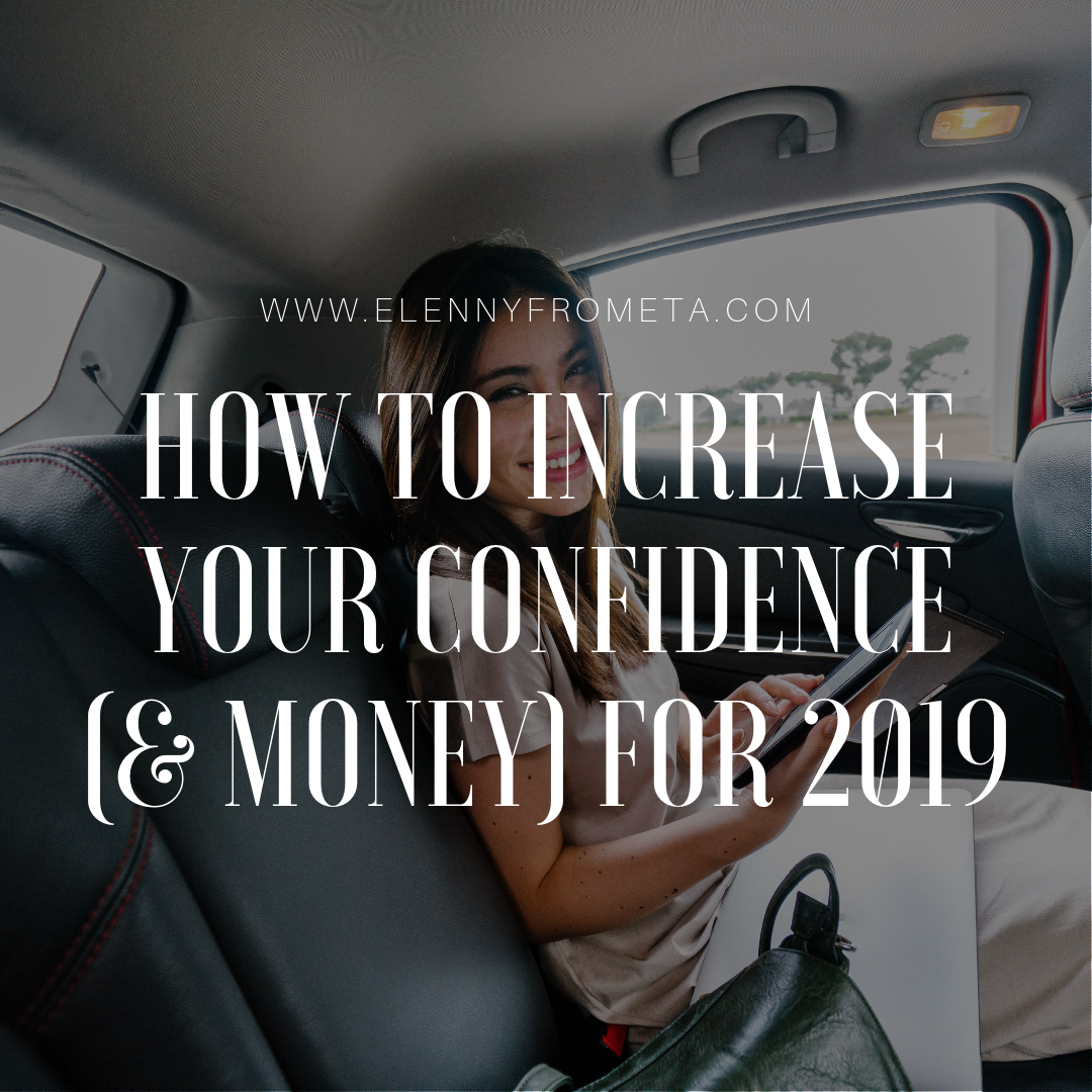 How to Increase Your Confidence (& Money) For 2019