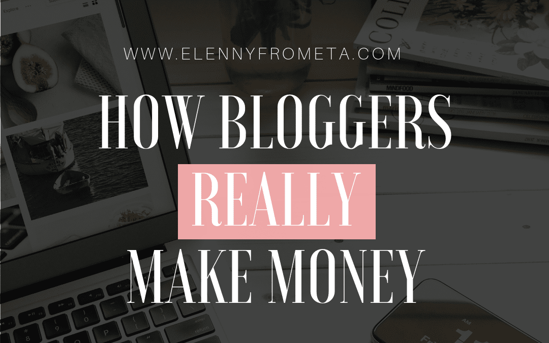 How Bloggers REALLY Make Money