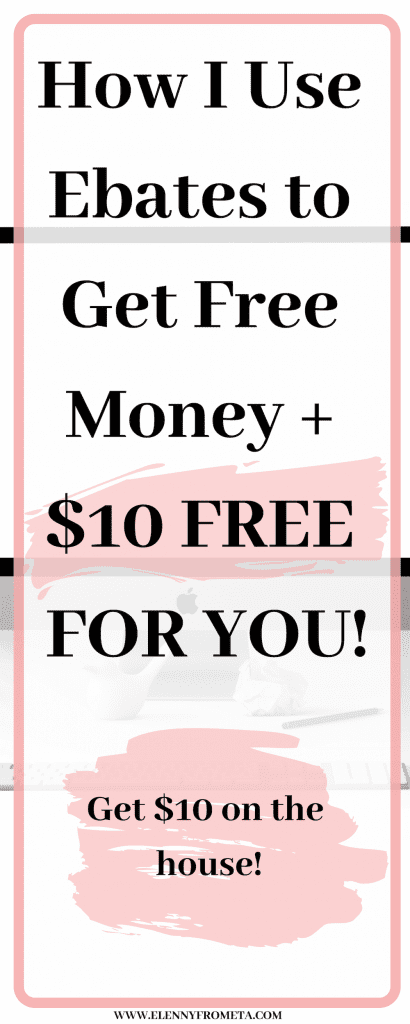 How I Use Ebates to Get Free Money + $10 FREE FOR YOU