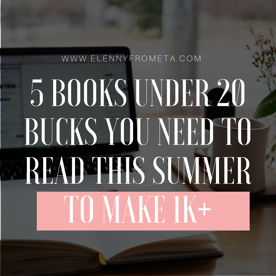 5 Books Under 20 Bucks You Need to Read This Summer to Make 1k+
