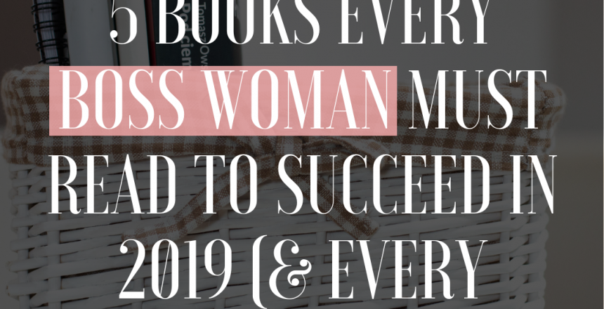 5 Books Every Boss Woman MUST Read To Succeed in 2019 every year 1