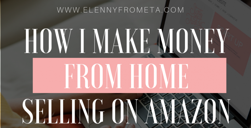 HOW I MAKE MONEY FROM HOME SELLING ON AMAZON