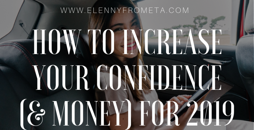 How to Increase Your Confidence Money For 2019